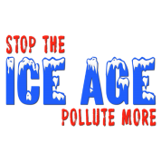 Stop The Ice Age Pollute More