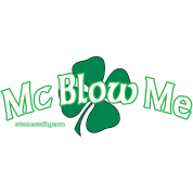 St. Patrick's Day Mc Blow Me