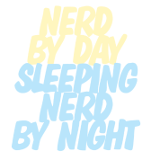Nerd by day, sleeping nerd by night