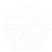 Atlas Shrugged John Galt Motor of the World