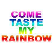 Come Taste My Rainbow