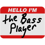 Hello I'm the Bass Player