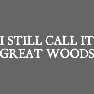 Design ~ I Still Call It Great Woods