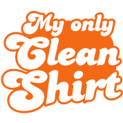 My Only Clean shirt