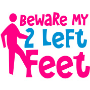 beware my two left feet