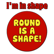 I'm in Shape Round is a Shape