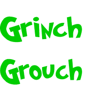 Grinch/grouch