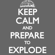Design ~ Keep Calm and Explode