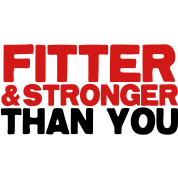 fitter and stronger than you