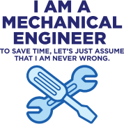 I Am A Mechanical Engineer 3 (dd)++
