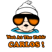 Not At The Table Carlos