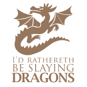 I'd Rather Be Slaying Dragons
