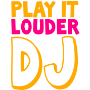 PLAY IT LOUDER DJ deejay