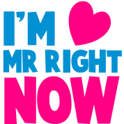 I'm Mr Right NOW! cute little heart dating shirt