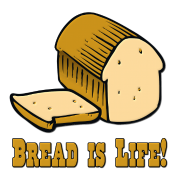Bread is Life
