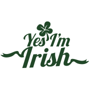 YES I'm IRISH! ST PATRICK'S DAY shirt!