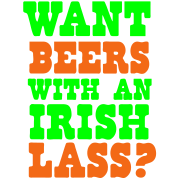 WANT BEERS WITH AN IRISH LASS?