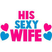 HIS SEXY WIFE
