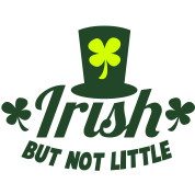 IRISH but not little with a little leprechaun hat