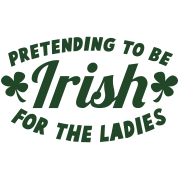 Pretending to be irish for the ladies