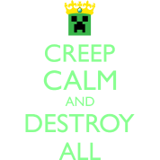 Creep Calm and Destroy All