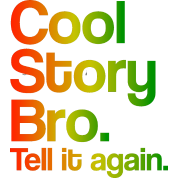 Cool Story Bro Tell It Again Rasta Design