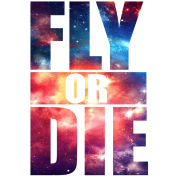 Fly or Die: Cool Design Fun Party T-Shirt T Shirt TShirt