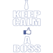keep calm like a boss