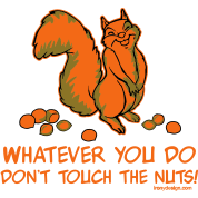 Don't Touch The Nuts