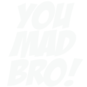 you_mad_bro