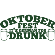 oktober fest it's german for DRUNK Oktoberfest design
