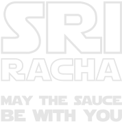 Sriracha May The Sauce Be With You Too