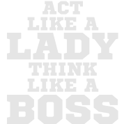 Act Like Lady Think Like A Boss Vector Graphic