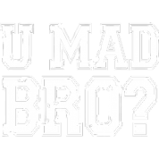 U MAD BRO JERSEY SHORE