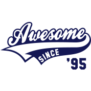 Awesome SINCE 1995 - Birthday Anniversaire