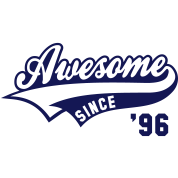 Awesome SINCE 1996 - Birthday Anniversaire