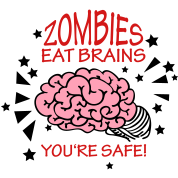 zombies eat brains - you're safe. (3c)