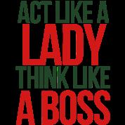 Act Like A Lady Think Like A Boss