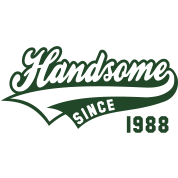 Handsome since 1988 Birthday Anniversary Design