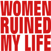 Women Ruined My Life T shirt