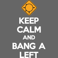 Design ~ Keep Calm And Bang A Left