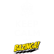 Keep Calm and Bazinga