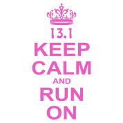 Keep Calm and Run On Half Marathon, 13.1