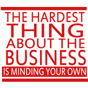 The Hardest Thing About The Business