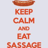 Design ~ Keep Calm and Eat Sassage