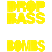 Drop The Bass Not Bombs (pt. II)