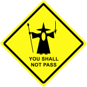 "Gandalf ""You Shall Not Pass"" warning sign"