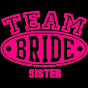 TEAM BRIDE - SISTER