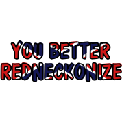 You Better Redneckonize (HQ)