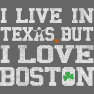 Design ~ Live In Texas Love Boston